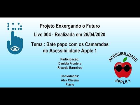 Live 004 - Bate papo com os Camaradas do Acessibilidade Apple 1