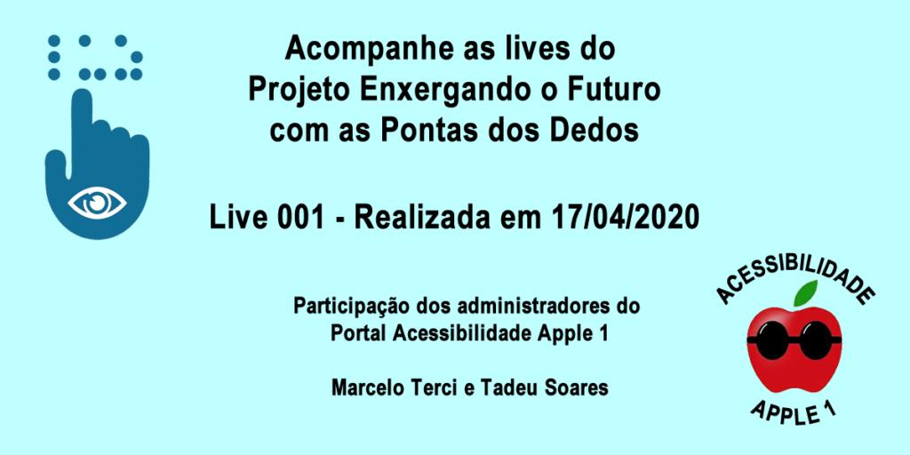 Projeto Enxergando o Futuro com as Pontas dos Dedos - Live 001