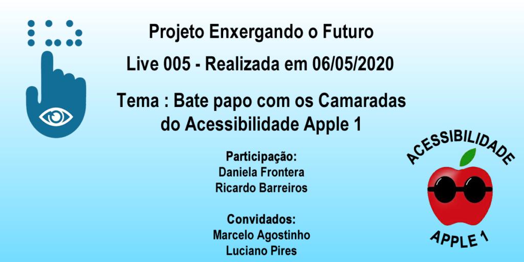 Imagem divulgando a live 005 com os camaradas Luciano Pires e Marcelo Agostinho da Acessibilidade Apple 1